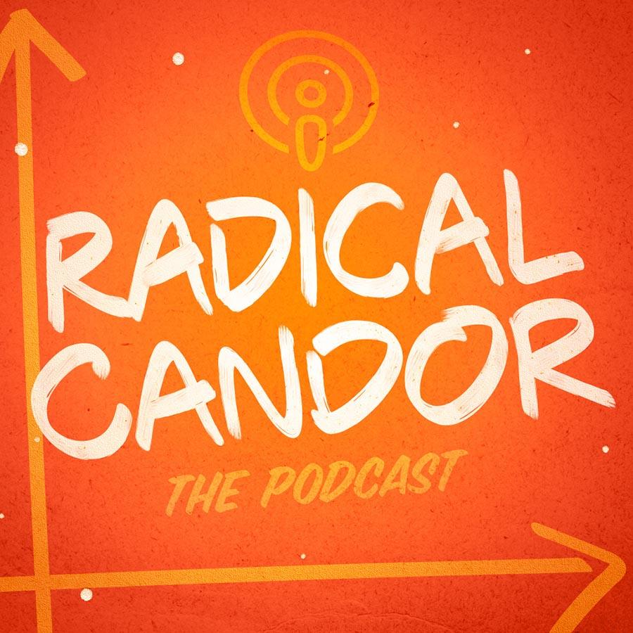 Radical Candor Podcast