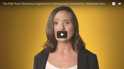 Video: From Obnoxious Aggression To Manipulative Insincerity