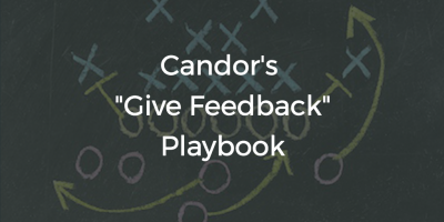 "Candor's ""Give Feedback"" Playbook"