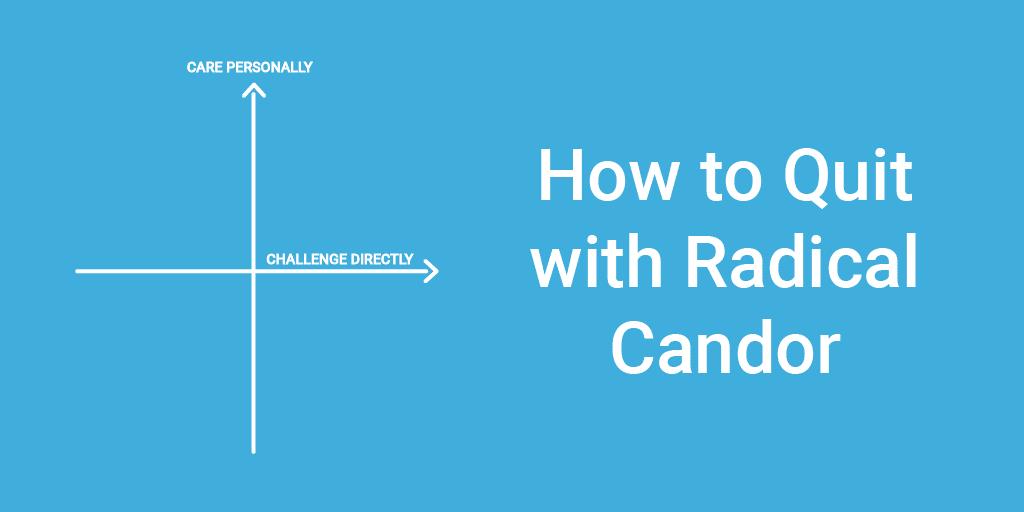 Quit Radical Candor