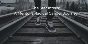 Radical Candor Intern